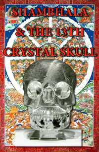 Shambhala & the 13th Crystal Skull